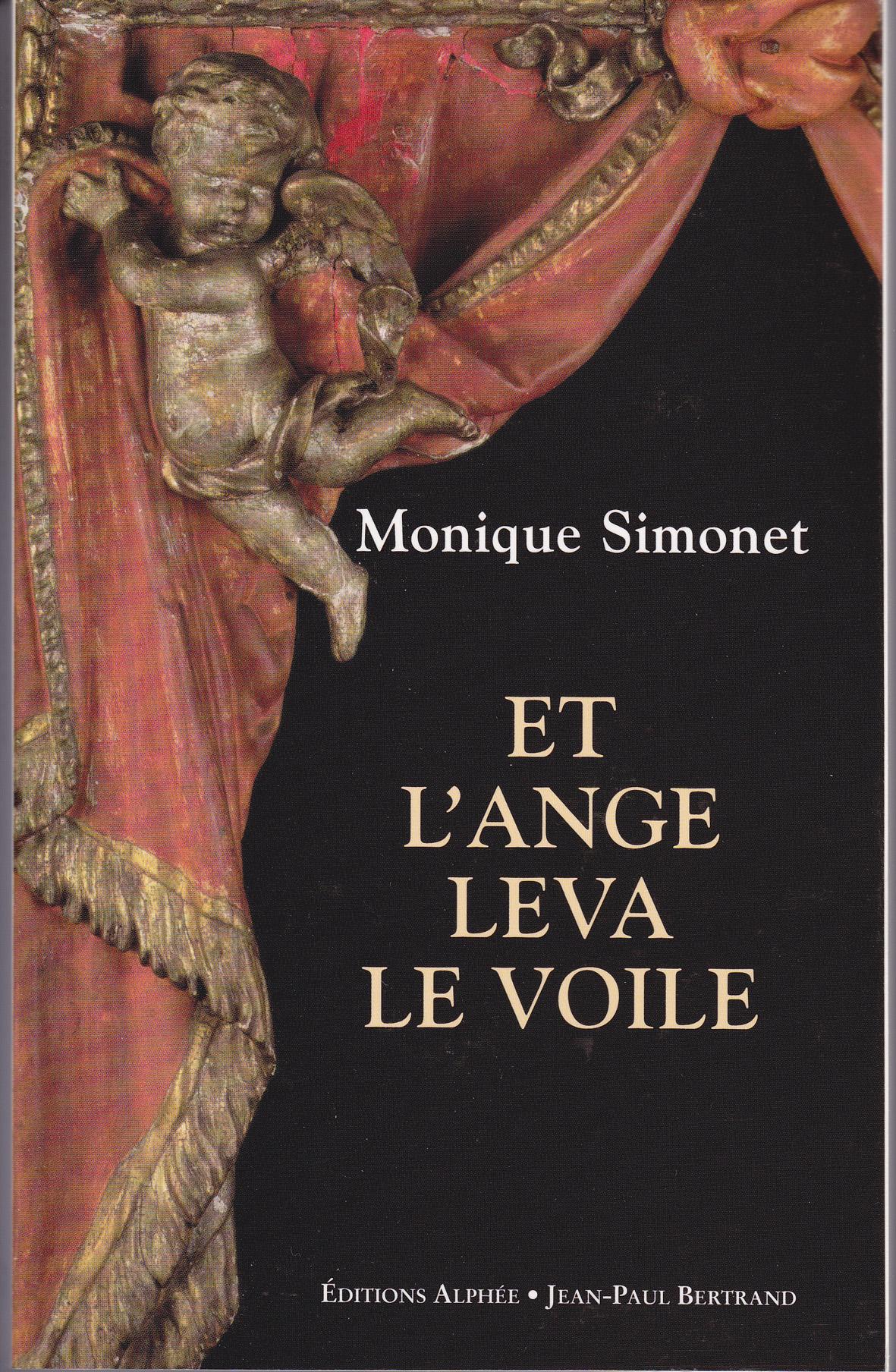 Et l'ange leva le voile - Monique Simonet